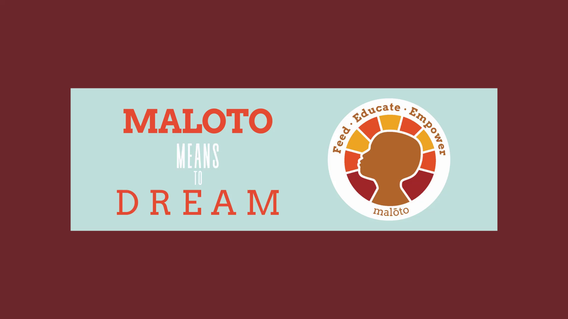 Maloto Means to Dream